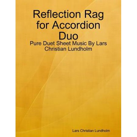 Reflection Rag for Accordion Duo - Pure Duet Sheet Music By Lars Christian Lundholm -