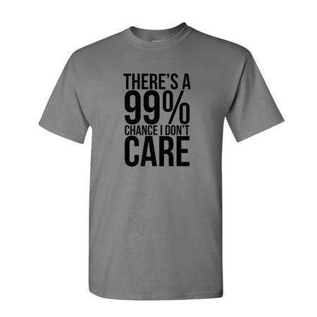 99% CHANCE I DON'T CARE - sarcastic meme - Mens Cotton T-Shirt ()