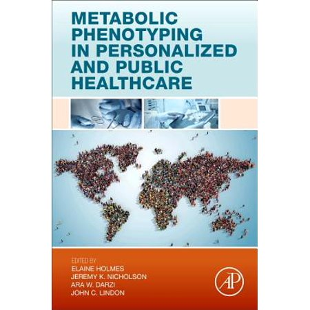 Metabolic Phenotyping in Personalized and Public (Metabolic Phenotyping In Personalized And Public Healthcare)