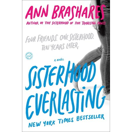Sisterhood Everlasting (Sisterhood of the Traveling Pants) : A (Girl From Sisterhood Of The Traveling Pants)