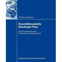 Geschäftsmodelle Quadruple Play : Eine Einschätzung Der Entwicklung in Deutschland