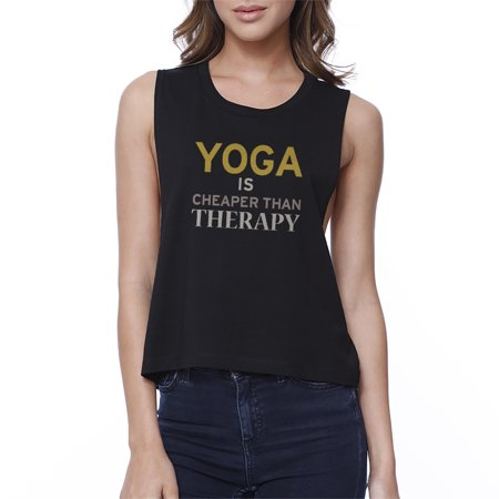 Yoga Is Cheaper Than Therapy Crop Top Yoga Work Out Tank Top