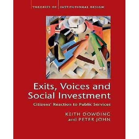 Exits  Voices And Social Investment  Theories Of Institutional Design