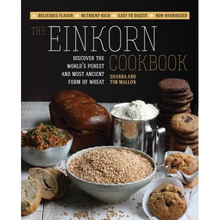 The Einkorn Cookbook : Discover the World
