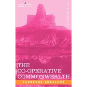 The Co-Operative Commonwealth : An Exposition of Modern Socialism