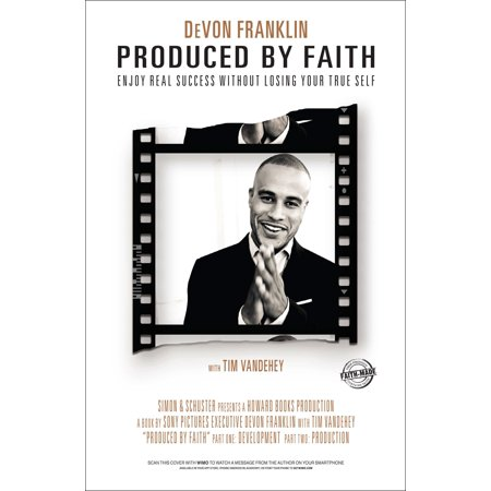 Produced by Faith : Enjoy Real Success without Losing Your True