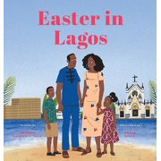 Nigerian Holidays and Celebrations: Easter in Lagos (Hardcover)