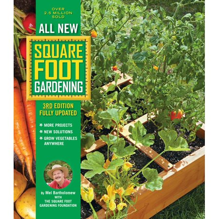 All New Square Foot Gardening, 3rd Edition, Fully Updated : MORE Projects - NEW Solutions - GROW Vegetables
