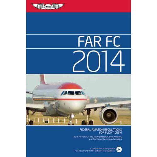FAR FC 2014: Federal Aviation Regulations for Flight Crew