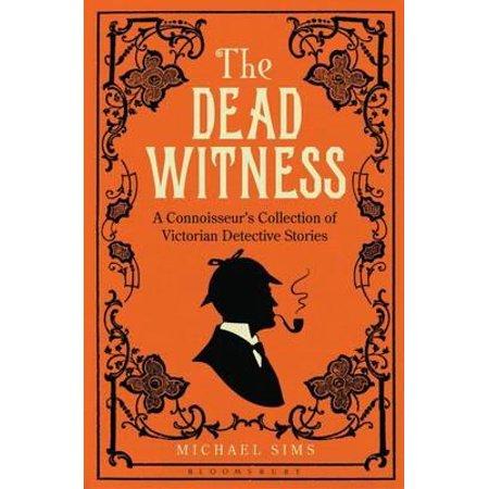 The Dead Witness: A Connoisseur