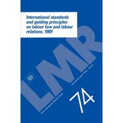 Labour-Management Relations Series,: International standards and guiding principles on labour law and labour relations, 1989 (Paperback)