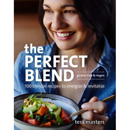The Perfect Blend : 100 Blender Recipes to Energize and (Perfect Blend)
