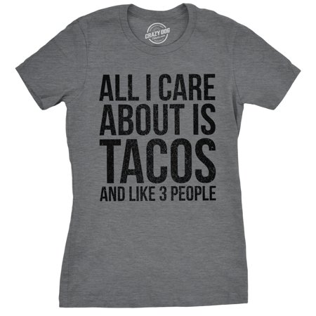 Womens All I Care About Is Tacos And Like 3 People Tshirt Funny Cinco De Mayo Tee For Ladies