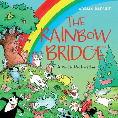 The Rainbow Bridge : A Visit to Pet Paradise Rainbow Bridge Poem Pet Loss