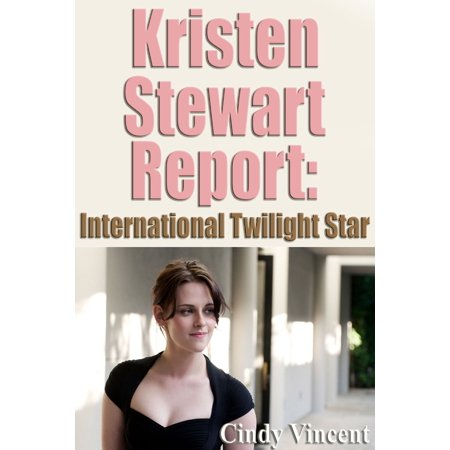 Kristen Stewart Report: International Twilight Star - eBook](Kristen Stewart Halloween)