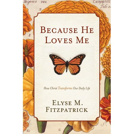 Because He Loves Me: How Christ Transforms Our Daily Life - eBook ()