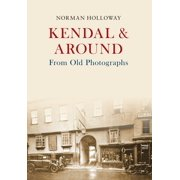 Kendal & Around From Old Photographs - eBook
