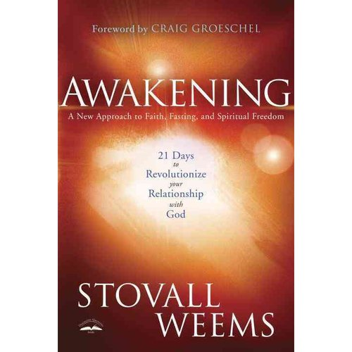 Awakening: A New Approach to Faith, Fasting, and Spiritual Freedom: 21 Days to Revolutionize Your Relationship With God