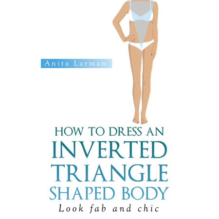 How to Dress an Inverted Triangle Shaped Body -