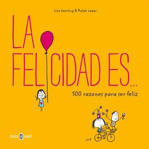 La felicidad es... 500 razones para ser feliz - eBook
