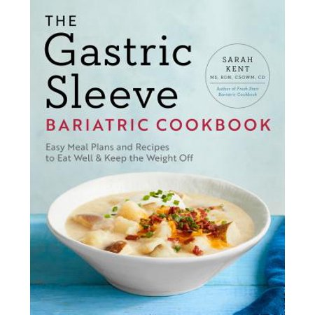 The Gastric Sleeve Bariatric Cookbook : Easy Meal Plans and Recipes to Eat Well & Keep the Weight (Best Meal Plan To Get A Six Pack)