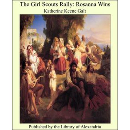 The Girl Scouts Rally: Rosanna Wins - eBook (Halloween Games Girl Scouts)