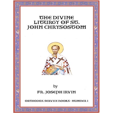 The Divine Liturgy of St. John Chrysostom: Orthodox Service Books - Number 1 - (Divine Liturgy Of St John Chrysostom Catholic)
