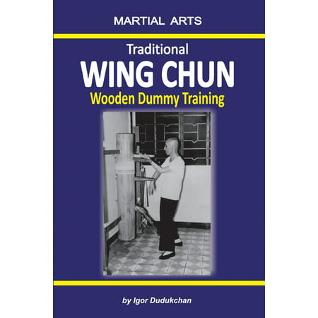 Traditional Wing Chun - Wooden Dummy Training (Paperback) Wings Flight Training