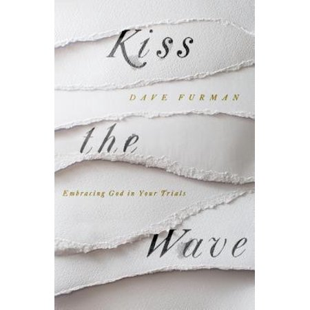 Kiss the Wave : Embracing God in Your Trials - Kiss God Of Thunder Halloween