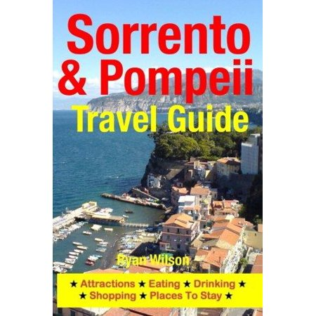 Sorrento   Pompeii Travel Guide  Attractions  Eating  Drinking  Shopping   Places To Stay