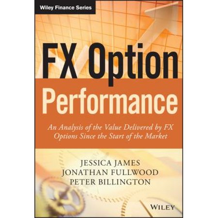 Fx Option Performance  An Analysis Of The Value Delivered By Fx Options Since The Start Of The Market