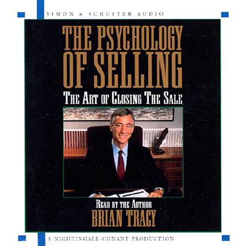 The Psychology of Selling: The Art of Closing the Sale