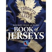 Hockey Hall of Fame: Hockey Hall of Fame Book of Jerseys (Hardcover)