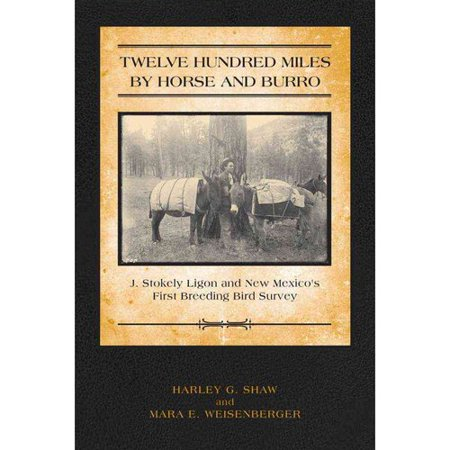 Twelve Hundred Miles by Horse and Burro: J. Stokley Ligon and New Mexico's First Breeding Bird Survey