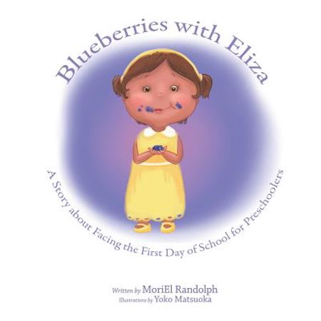 Blueberries with Eliza : A Story about Facing the First Day of School for - Halloween Centers For Preschoolers