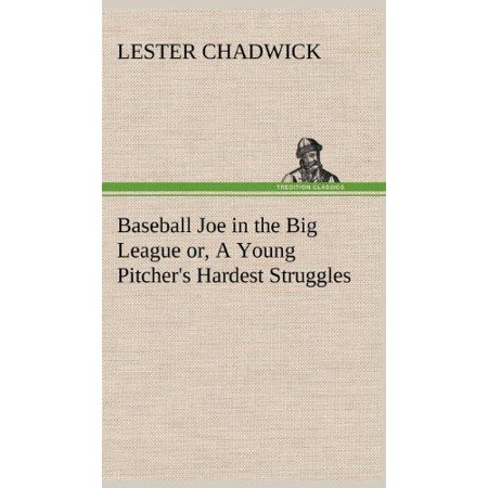 Baseball Joe in the Big League Or, a Young Pitcher's Hardest Struggles - image 1 of 1