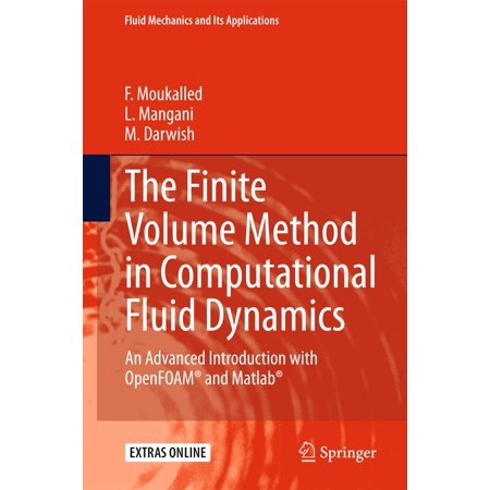 The Finite Volume Method in Computational Fluid Dynamics - (The Finite Element Method For Fluid Dynamics)