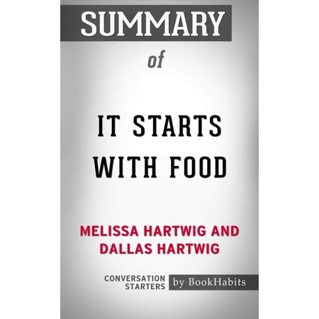 Halloween Food Specials Dallas (Summary of It Starts With Food by Dallas Hartwig and Melissa Hartwig | Conversation Starters -)