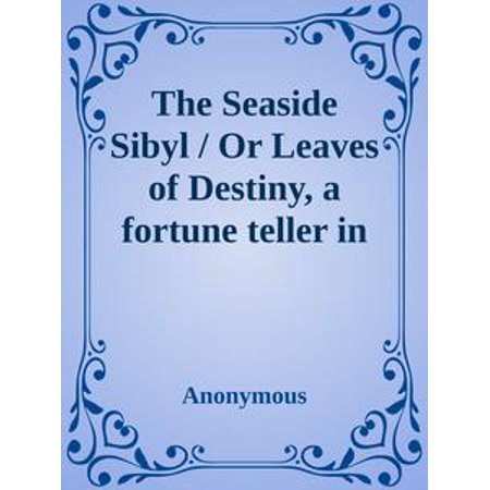 The Seaside Sibyl / Or Leaves of Destiny, a fortune teller in verse - eBook (Fortune Teller Booth Halloween)