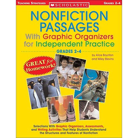 Nonfiction Passages with Graphic Organizers for Independent Practice: Grades 2-4 : Selections with Graphic Organizers, Assessments, and Writing Activities That Help Students Understand the Structures and Features of Nonfiction