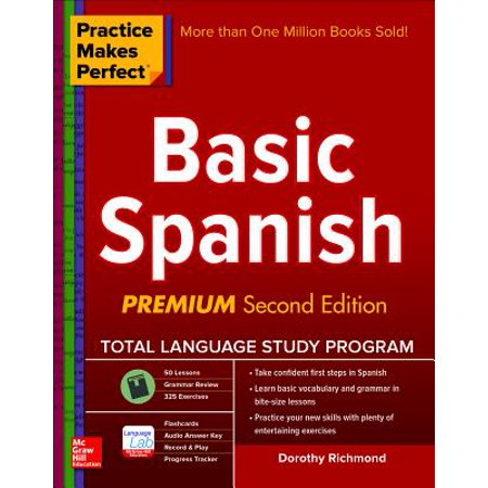 Practice Makes Perfect Basic Spanish, Second Edition : (beginner) 325 Exercises + Online Flashcard App + 75-Minutes of Streaming (Best Spanish Translation App For Iphone)