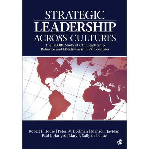 Strategic Leadership Across Cultures: The Globe Study of CEO Leadership Behavior and Effectiveness in 24 Countries