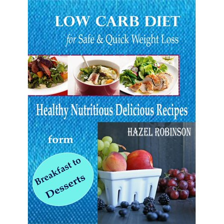 Low Carb Diet for Safe & Quick Weight Loss - eBook ...