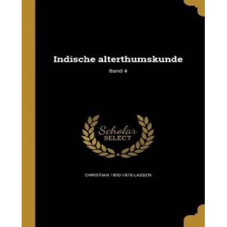 Indische Alterthumskunde; Band 4 - image 1 of 1