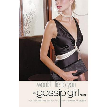 Gossip Girl #10: Would I Lie to You : A Gossip Girl (Gossip Girl Tumblr)