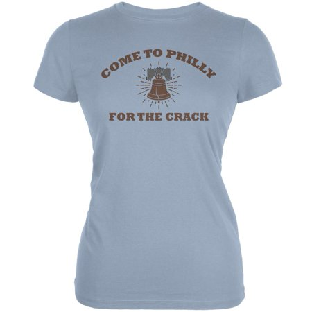 Come To Philly For The Crack Light Blue Juniors Soft T-Shirt - Small