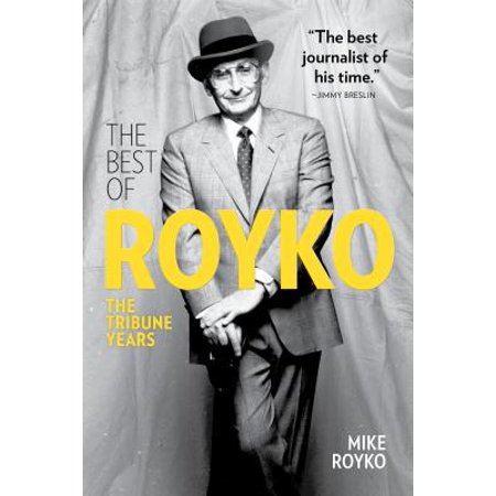 The Best of Royko : The Tribune Years (The Best Of Craig David)