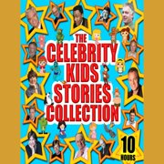 The Celebrity Kids Stories Collection - 10 Hours - Audiobook
