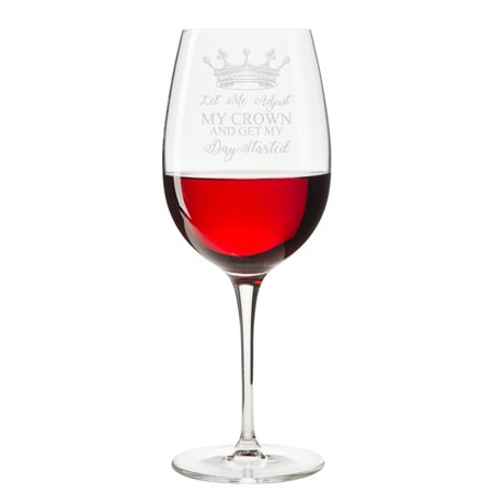 Let Me Adjust My Crown And Get My Day Started Engraved 18 oz Wine (Where To Get Glasses Adjusted)