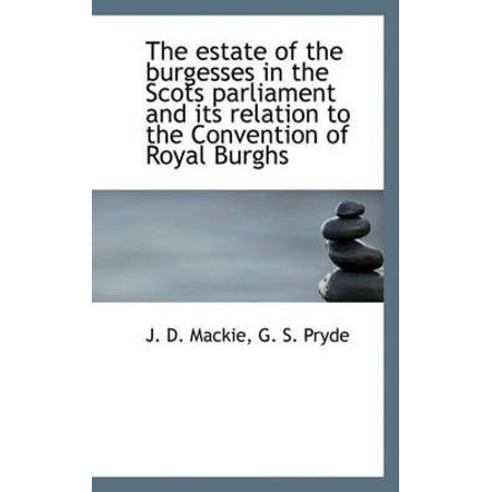 (The Estate of the Burgesses in the Scots Parliament and Its Relation to the Convention of Royal Burg)
